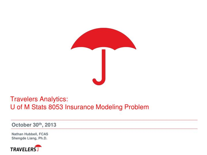 travelers analytics u of m stats 8053 insurance modeling problem n.