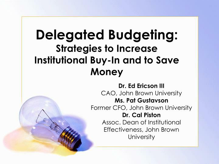 delegated budgeting strategies to increase institutional buy in and to save money n.