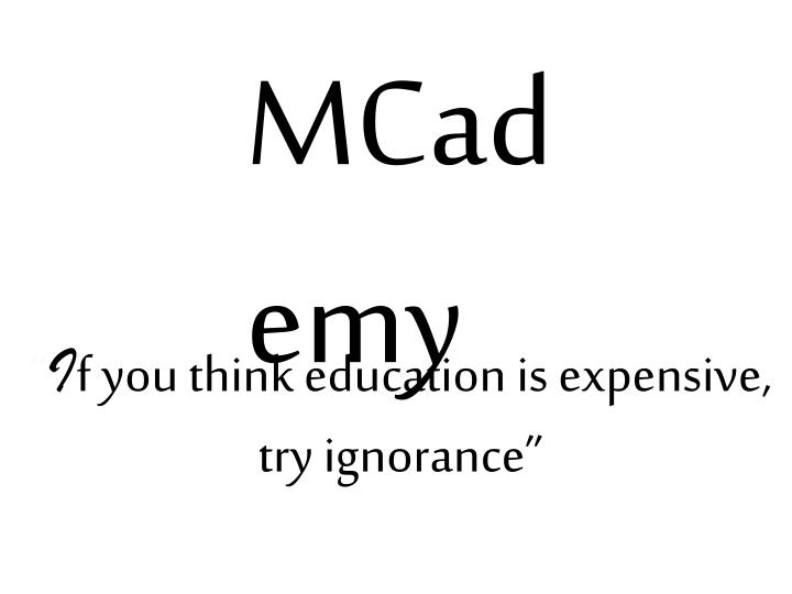 i f you think education is expensive try ignorance n.