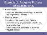 example 2 asbestos process regulation 1986