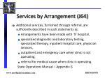 services by arrangement j64