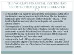 the world s financial system had become complex interrelated