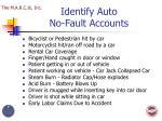 identify auto no fault accounts