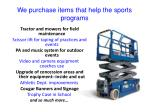 we purchase items that help the sports programs