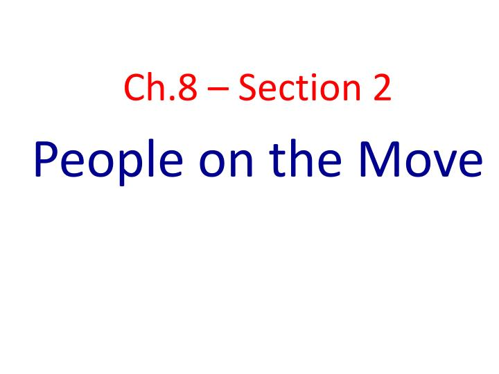 ch 8 section 2 people on the move n.