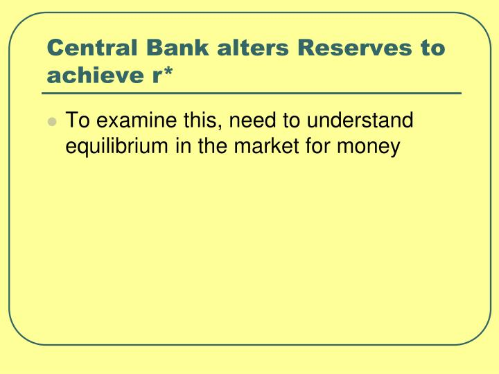 Central Bank alters Reserves to achieve