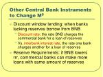 other central bank instruments to change m s