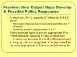 preview how output gaps develop possible policy responses