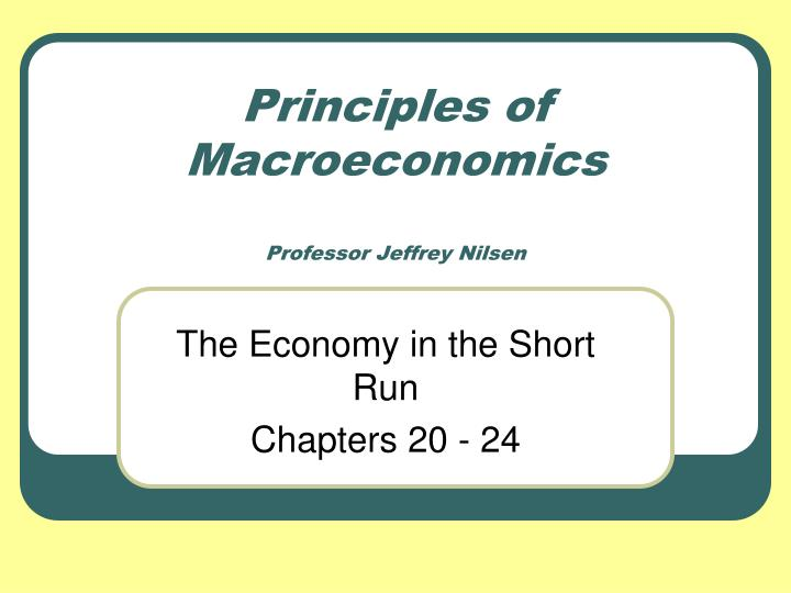 principles of macroeconomics professor jeffrey nilsen n.