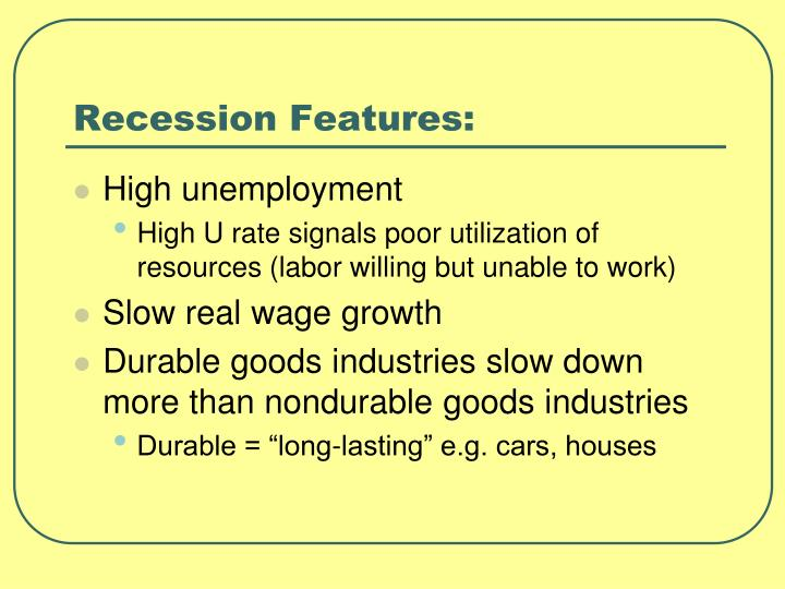 Recession Features: