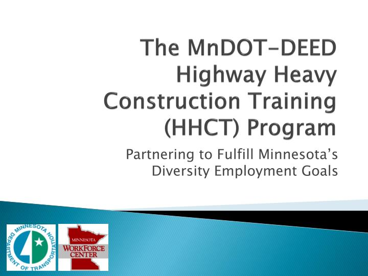 the mndot deed highway heavy construction training hhct program n.