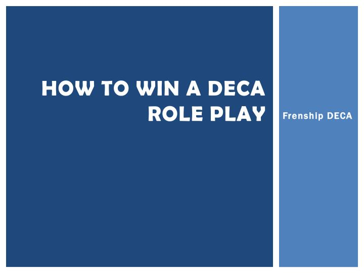 how to win a deca role play n.