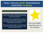 tip 2 explain every performance indicator in detail