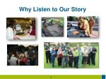 why listen to our story