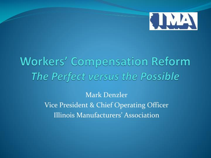 workers compensation reform the perfect versus the possible n.