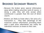 brokered secondary markets1