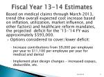 fiscal year 13 14 estimates