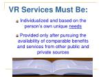 vr services must be