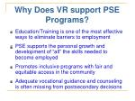 why does vr support pse programs
