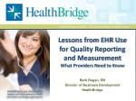 lessons from ehr use for quality reporting and measurement what providers need to know