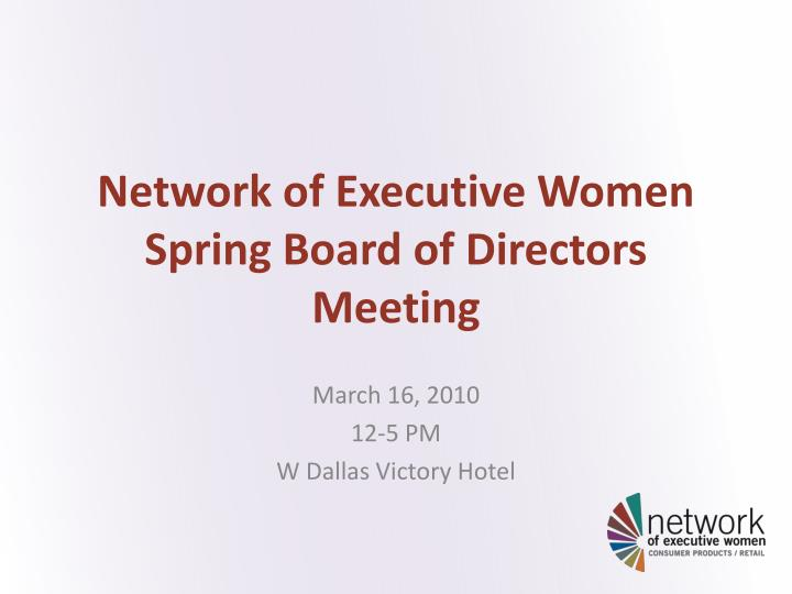network of executive women spring board of directors meeting n.