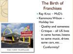 the birth of franchises