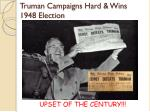 truman campaigns hard wins 1948 election