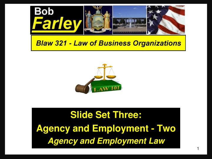 slide set three agency and employment two agency and employment law n.