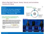 what is big data volume variety velocity and sometimes veracity and value
