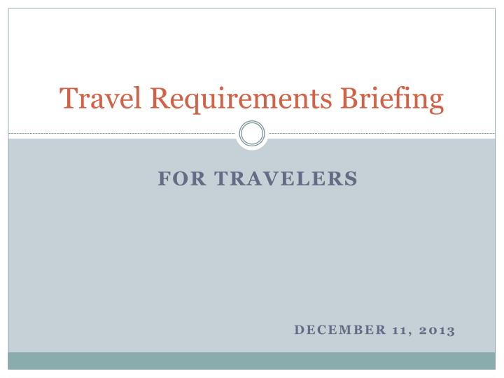 travel requirements briefing n.