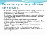 duties that a pharmacy technician can t provide