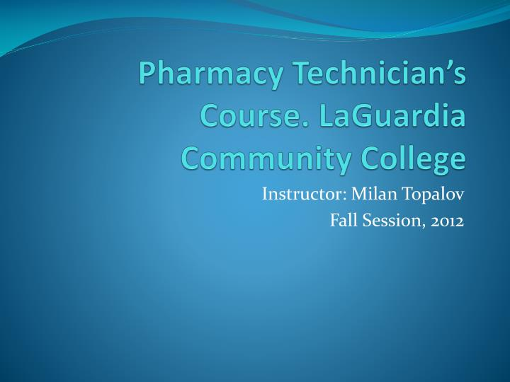 pharmacy technician s course laguardia community college n.