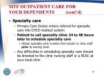 mtf outpatient care for your dependents cont d