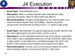 j4 execution