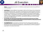j6 execution2