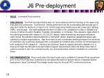 j6 pre deployment