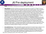 j6 pre deployment1