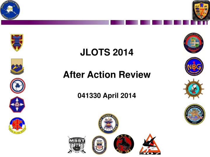 jlots 2014 after action review 041330 april 2014 n.