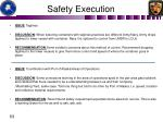 safety execution