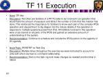 tf 11 execution