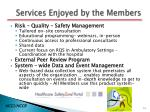 services enjoyed by the members
