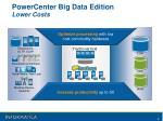 powercenter big data edition lower costs