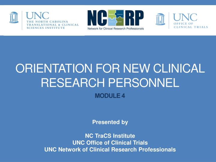 orientation for new clinical research personnel module 4 n.