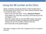 using the 98 number at the clinic
