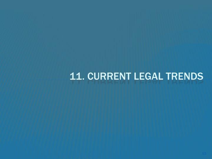 11. Current Legal Trends