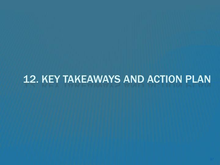 12. Key takeaways and Action Plan