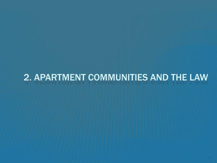 2. Apartment Communities and The Law