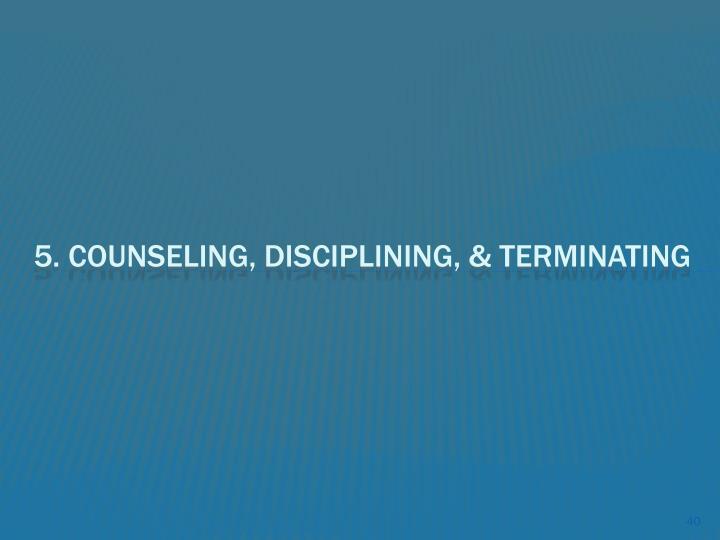 5. Counseling, Disciplining, & Terminating