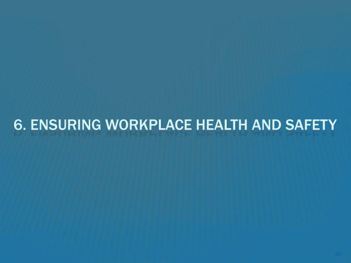 6. Ensuring Workplace Health And Safety