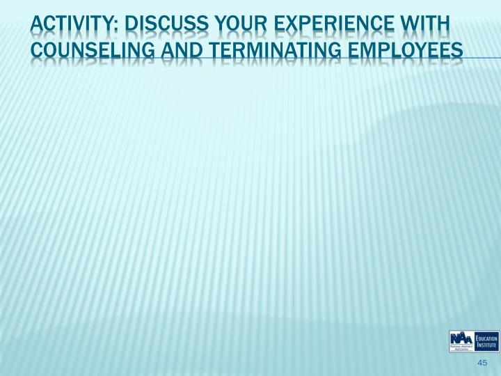 Activity: Discuss Your Experience with Counseling and Terminating Employees